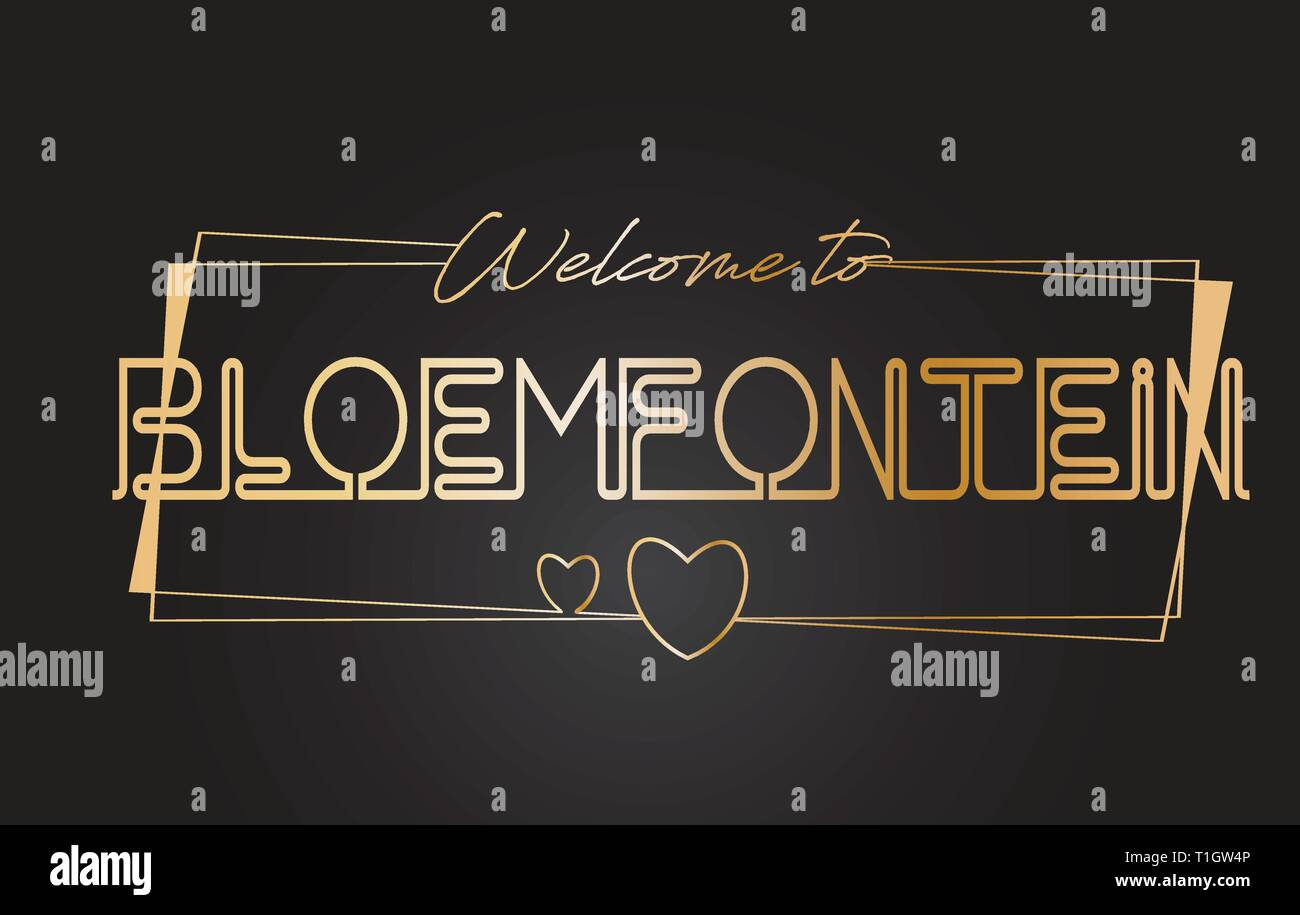 Bloemfontein Welcome to Golden text Neon Lettering Typography with Wired Golden Frames and Hearts Design Vector Illustration. - Stock Image