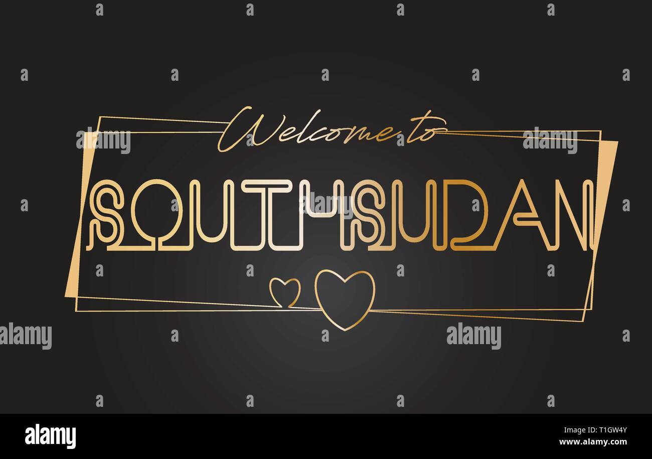 SouthSudan Welcome to Golden text Neon Lettering Typography with Wired Golden Frames and Hearts Design Vector Illustration. - Stock Image
