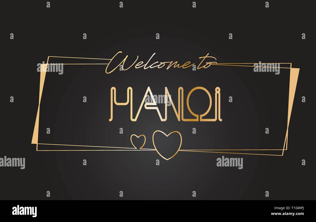 Hanoi Welcome to Golden text Neon Lettering Typography with Wired Golden Frames and Hearts Design Vector Illustration. - Stock Vector