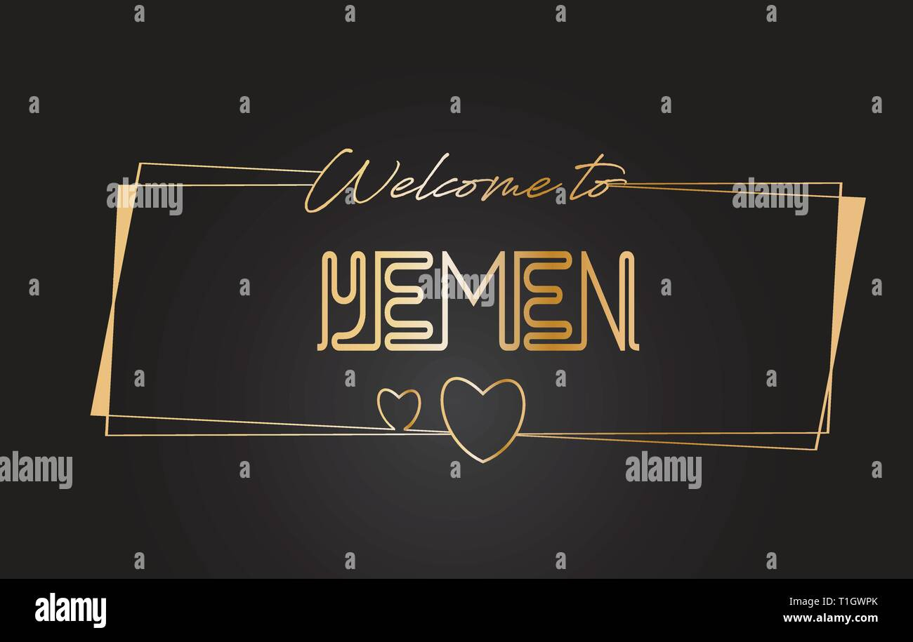Yemen Welcome to Golden text Neon Lettering Typography with Wired Golden Frames and Hearts Design Vector Illustration. - Stock Vector