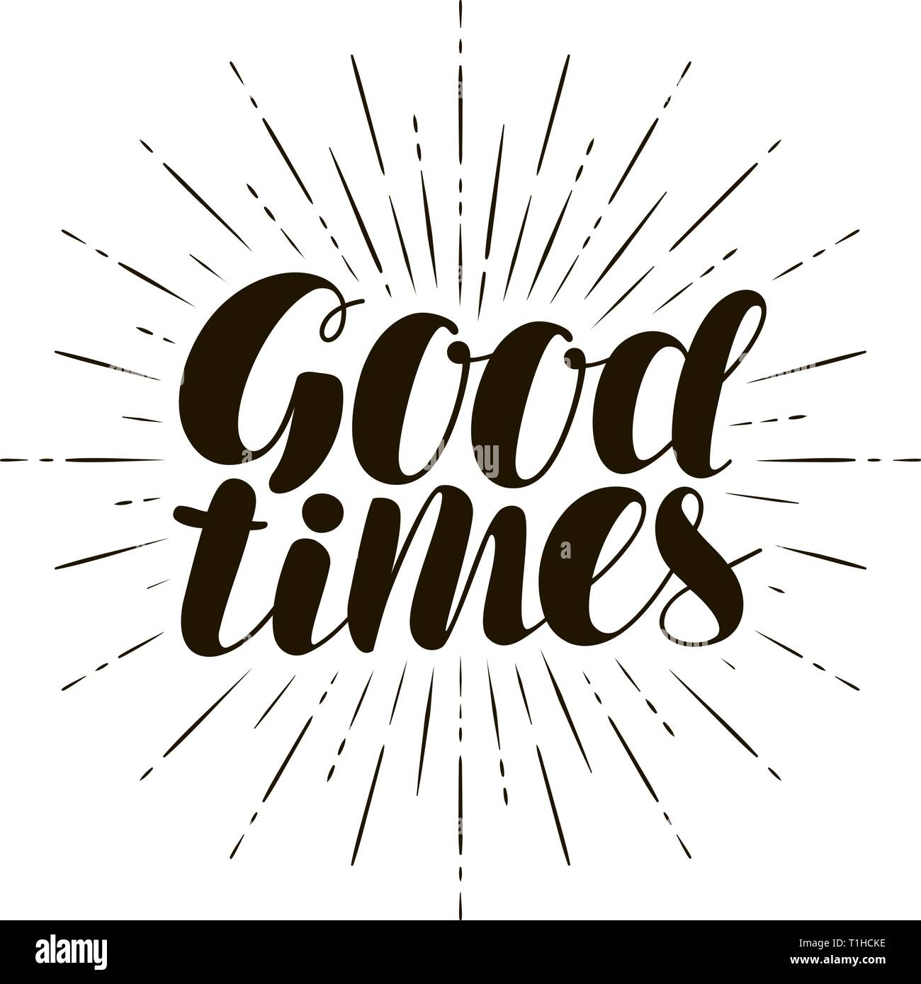 Good Times Hand Lettering Positive Quote Calligraphy Vector