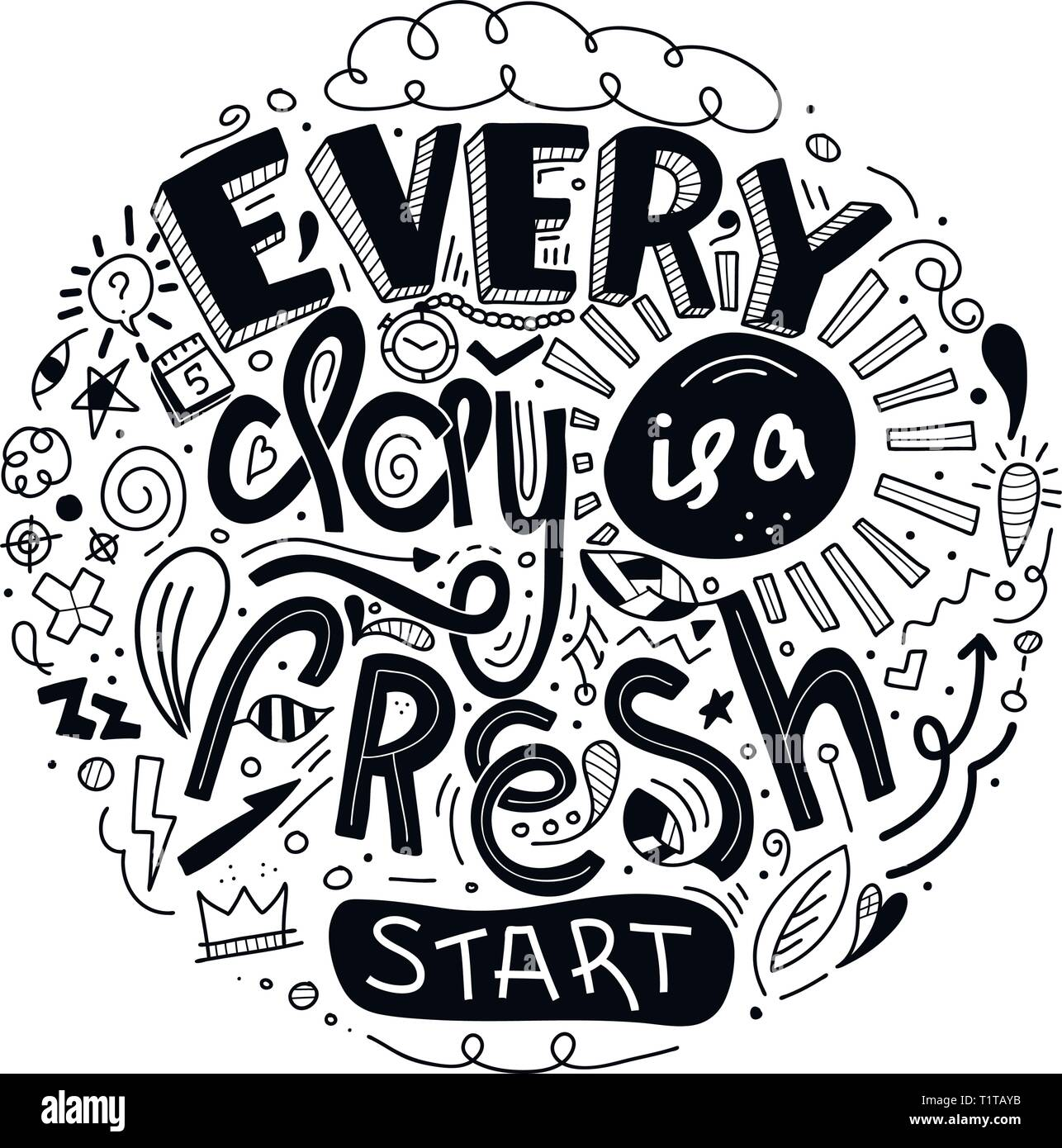 Lettering Quotes Motivation For Life And Happiness Every Day Is A Fresh Start Doodle Inspirational Quote Morning Motivational Quotes Design For Pos Stock Vector Image Art Alamy