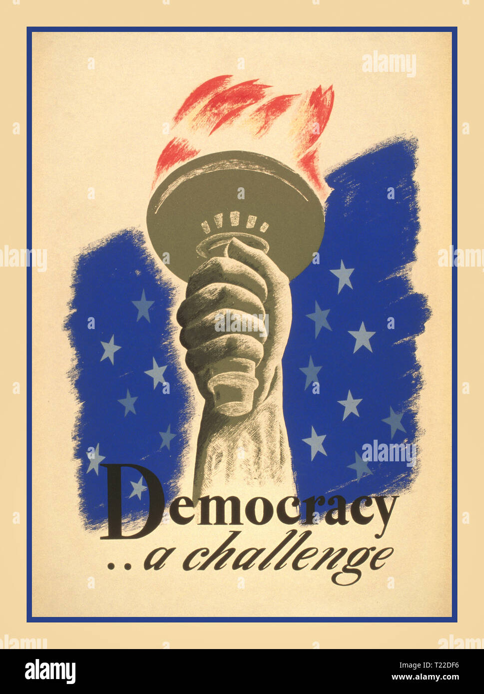 """""""Democracy .. a challenge"""" American WW2 Propaganda Poster for Democracy showing the hand and torch of the Statue of Liberty. 1940.World War II - Stock Image"""