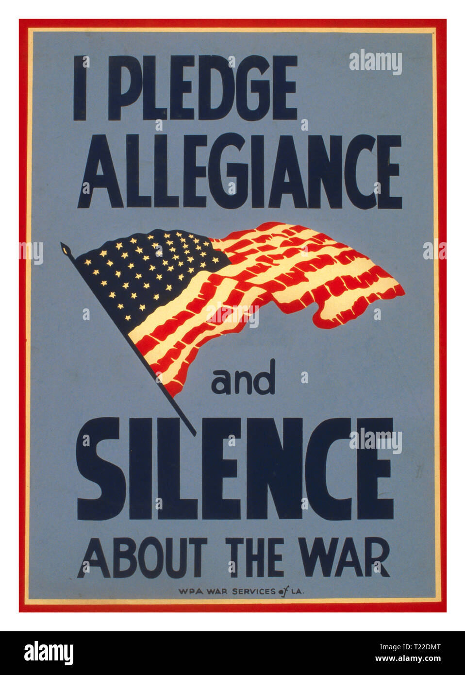 "Vintage 1940's Propaganda WW2 Poster USA ""I pledge allegiance and silence about the war""  World War II Poster promoting patriotism and suggesting that careless communication may be harmful to the war effort, showing the American Stars and Stripes flag. Thomas A. Byrne - designer. 1943 - Stock Image"