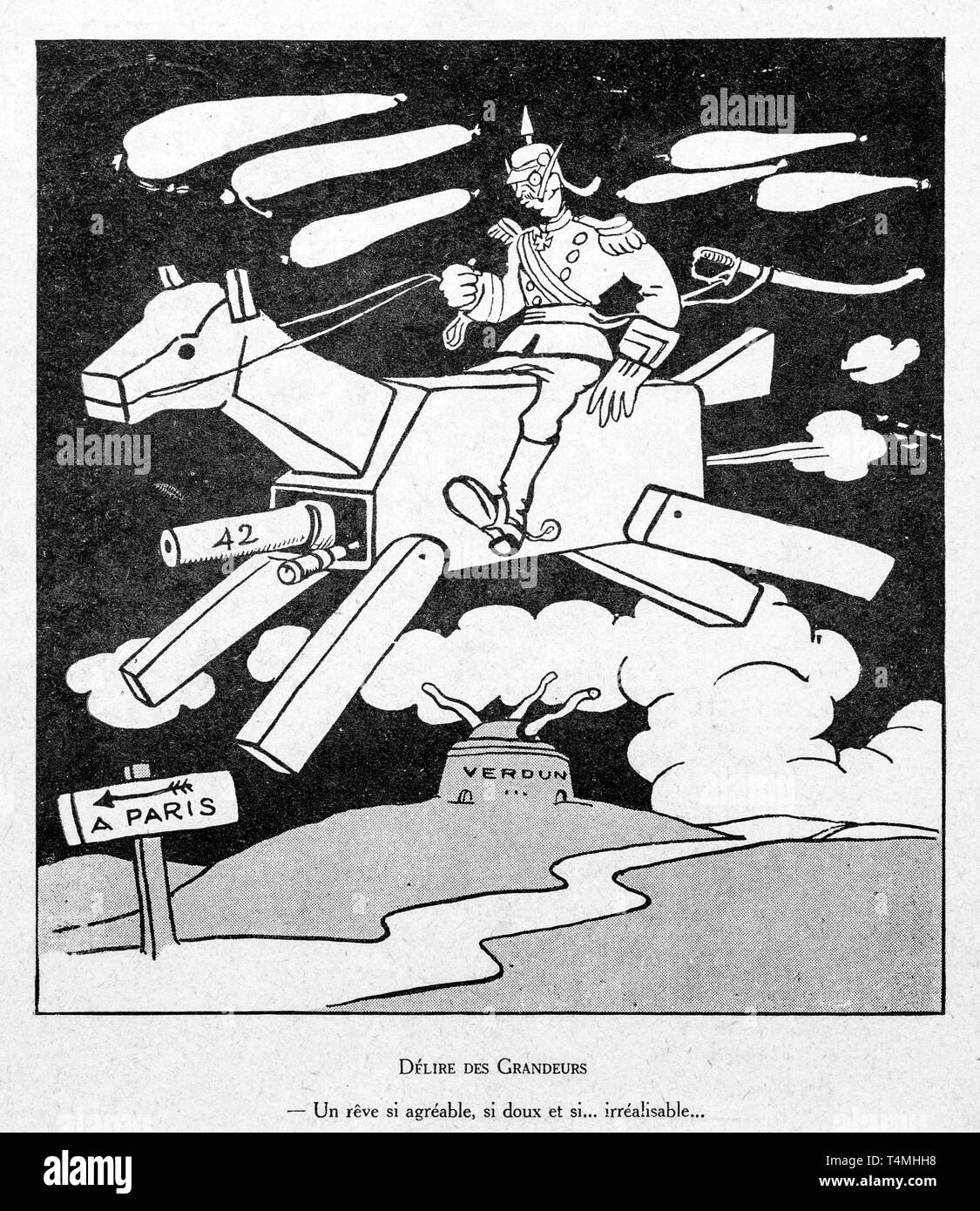 Délire des Grandeurs, WW1 caricature by illustrator Picarol showing the German Kaiser Wilhelm II riding mechanical war horse from Verdun to Paris - Stock Image