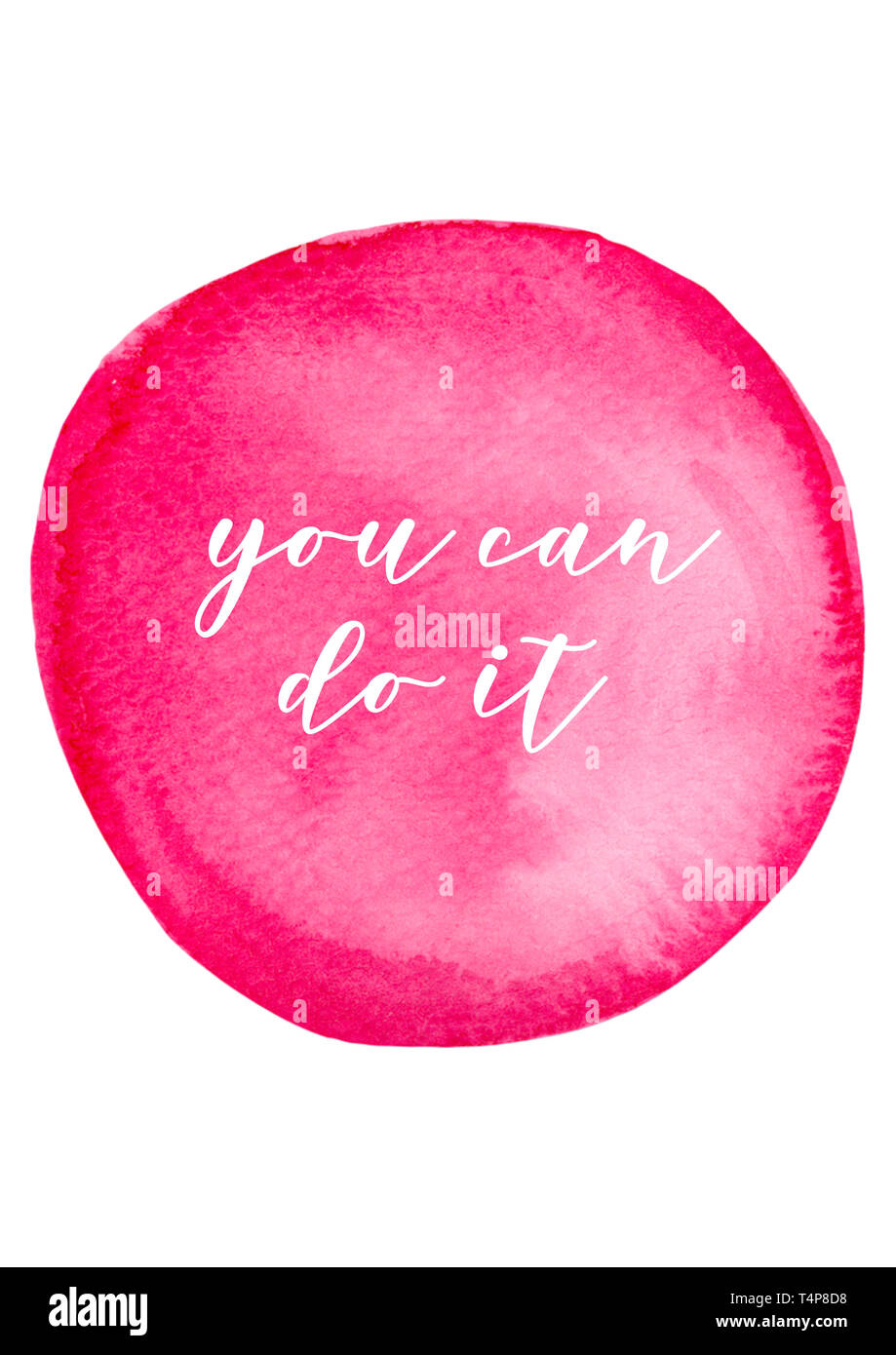You cab do it. Motivational quote with pink watercolor background. - Stock Image