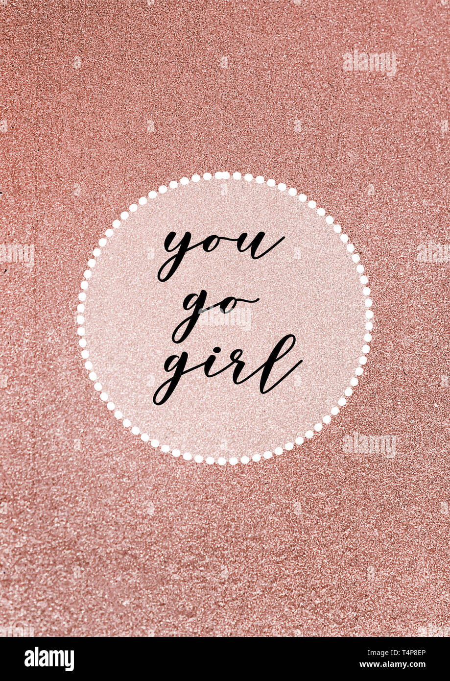 You Go Girl Motivational Girly Quote With Rose Gold Glitter