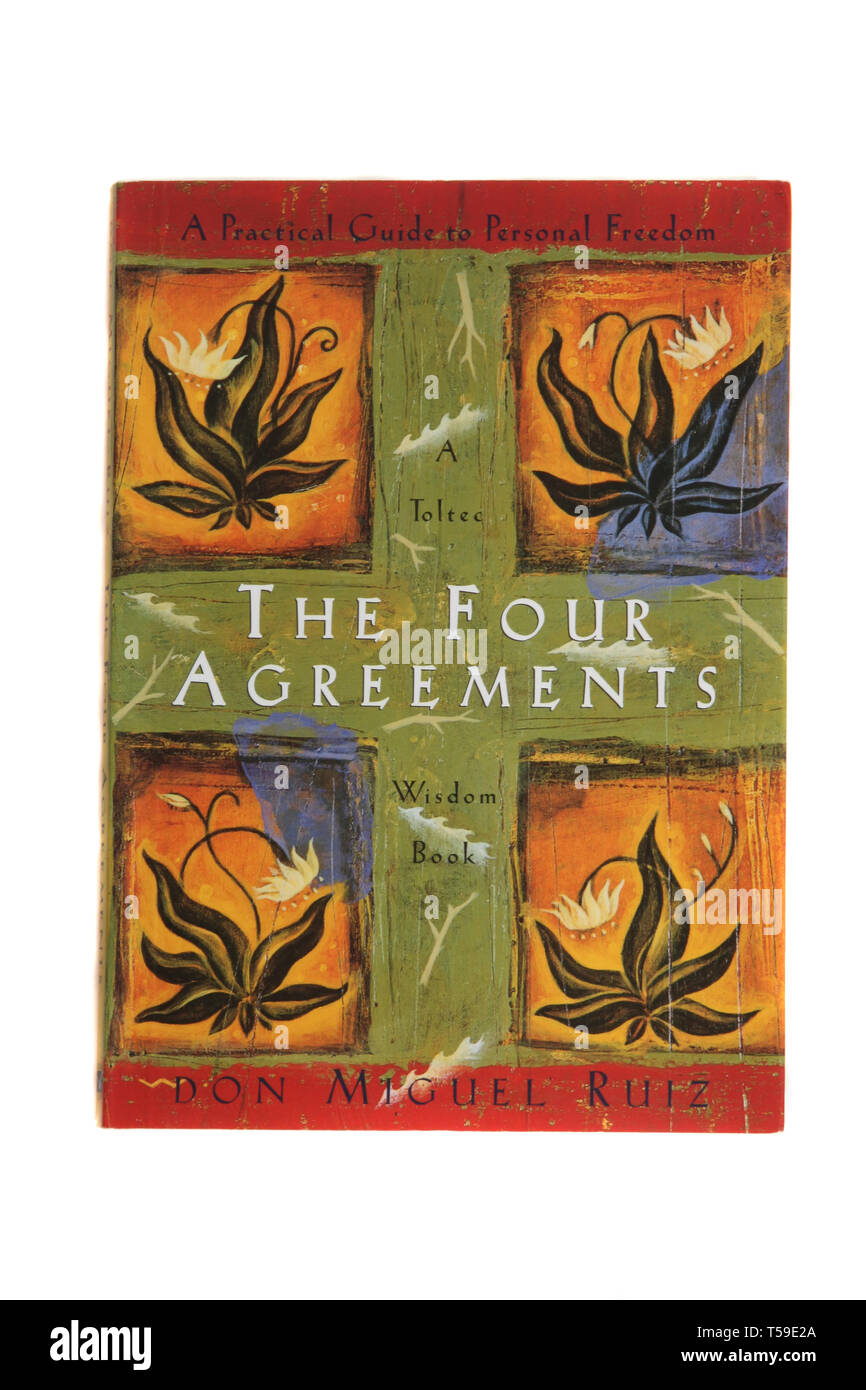 The book, The Four Agreements: A Practical Guide to Personal Freedom by Don Miguel Ruiz - Stock Image