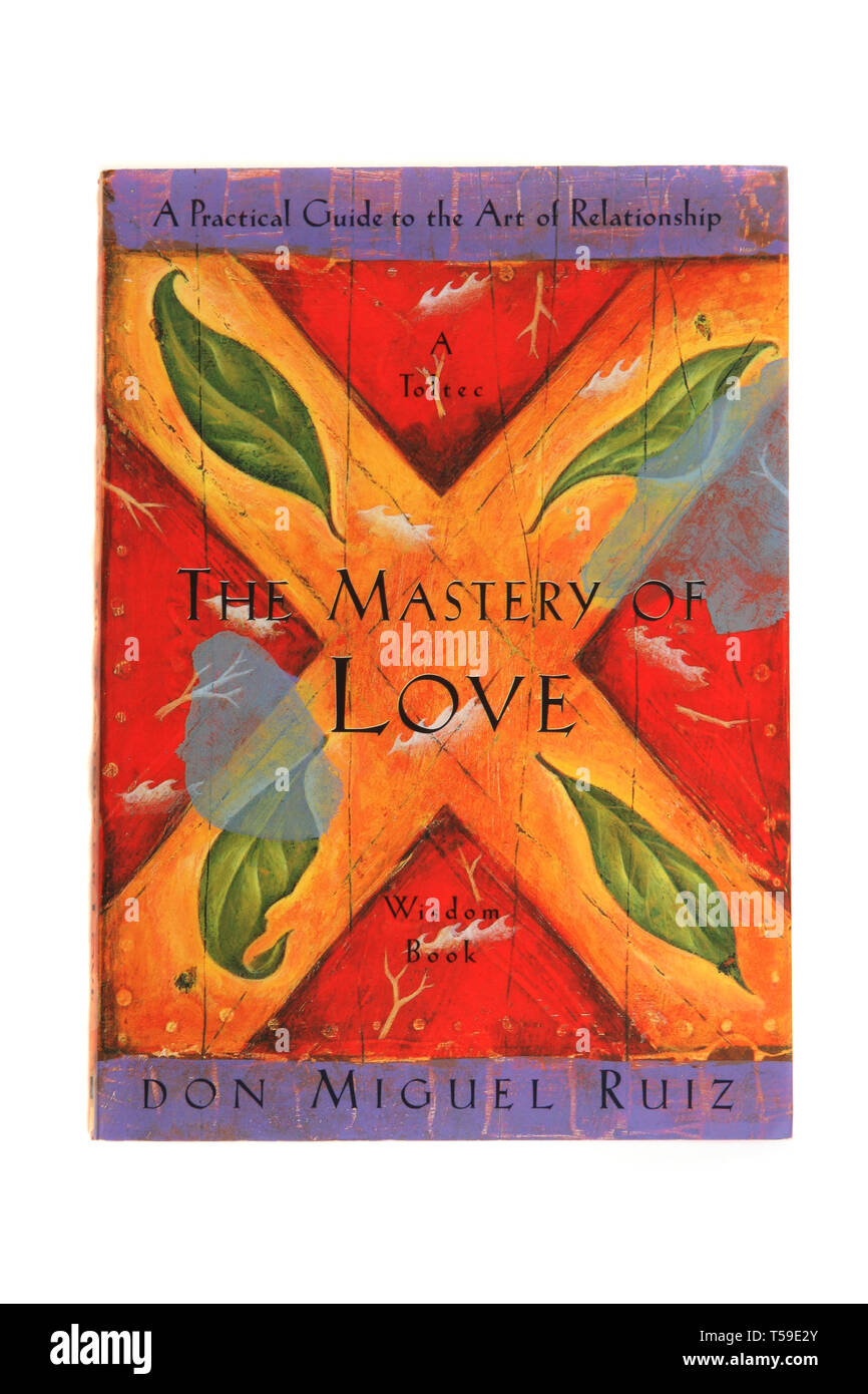 The book, The Mastery of Love: A Practical Guide to the Art of Relationship by Don Miguel Ruiz - Stock Image