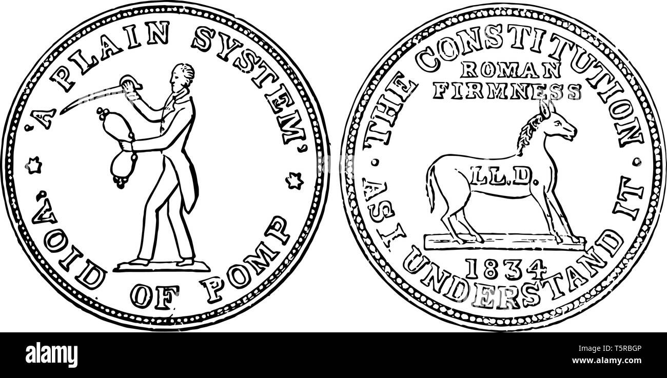 This is an image showing Copper Hard Times Token coin. Tough Time Token from 1834 US Coin. Obverse has a left-facing image of Andrew Jackson. Reverse  - Stock Vector