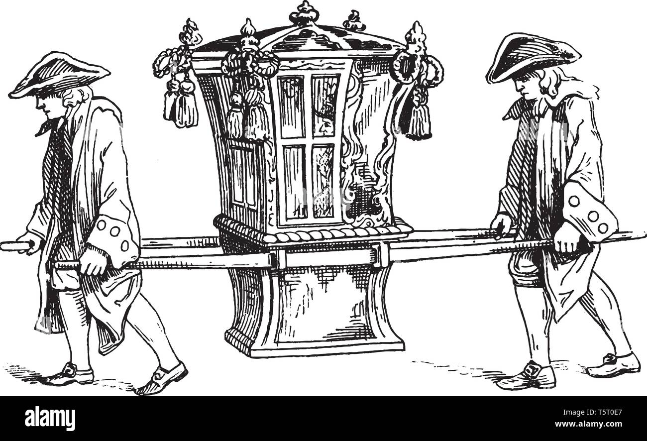 Sedan Chair In 1755 Which Consists Of A Chair Or Windowed Cabin Suitable For A Single Occupant Vintage Line Drawing Or Engraving Illustration Stock Vector Image Art Alamy