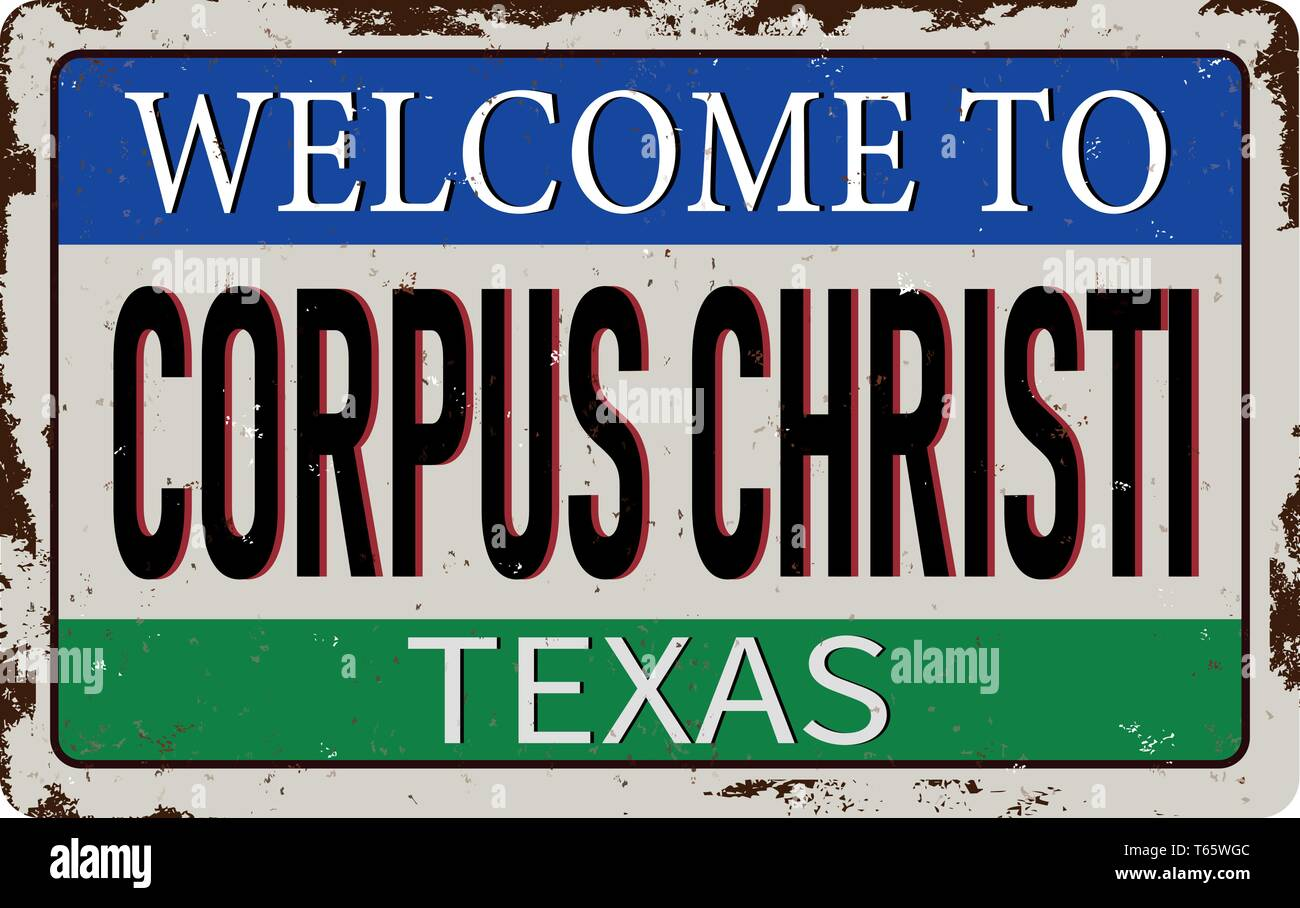Welcome to Corpus Christi Texas vintage rusty metal sign on a white background, vector illustration - Stock Vector