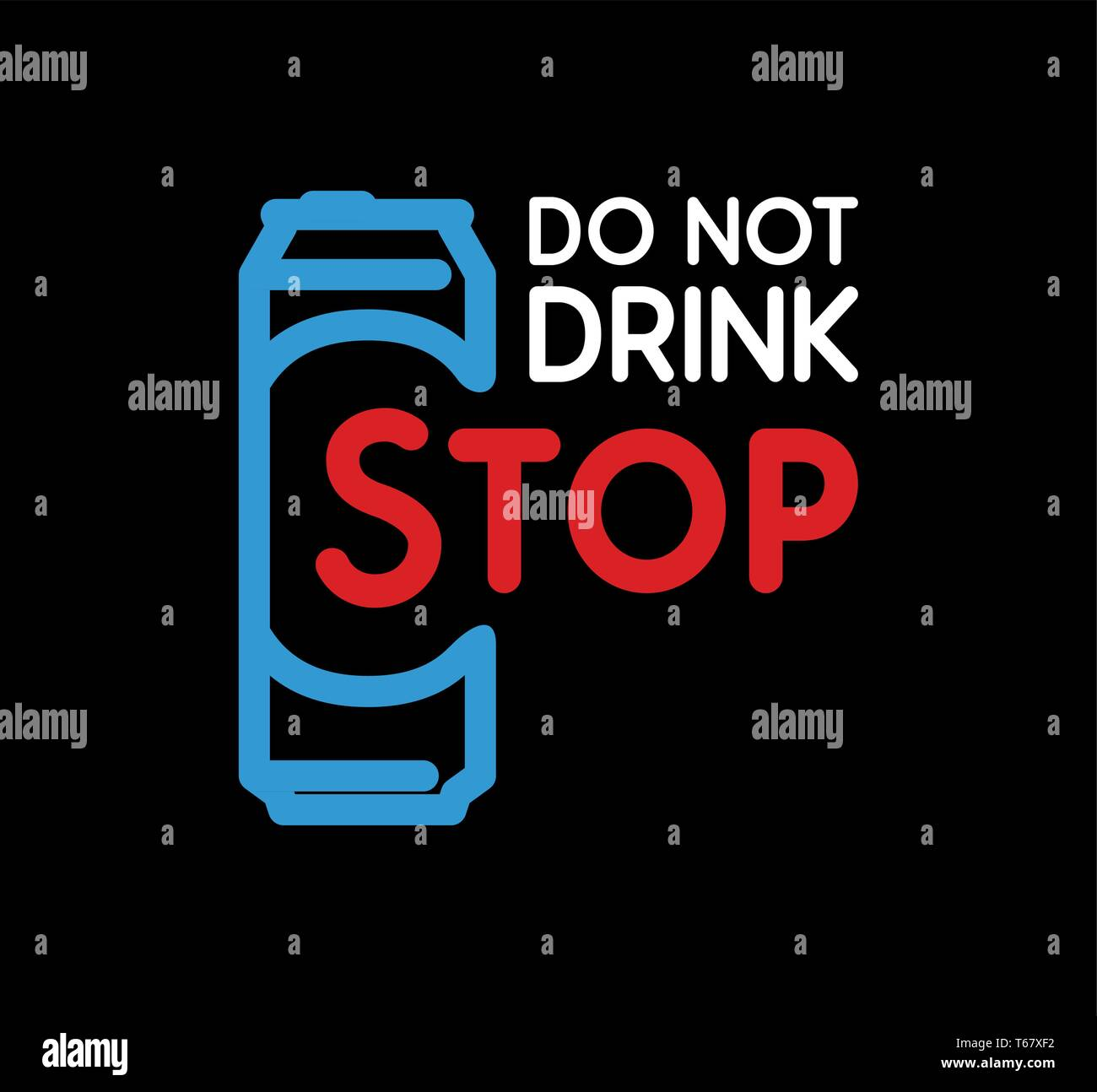 Do Not Drink, Stop - anti-alcoholism propaganda badge isolated on black. Vector Sign with beer bottle and slogan, EPS10. Stock Vector