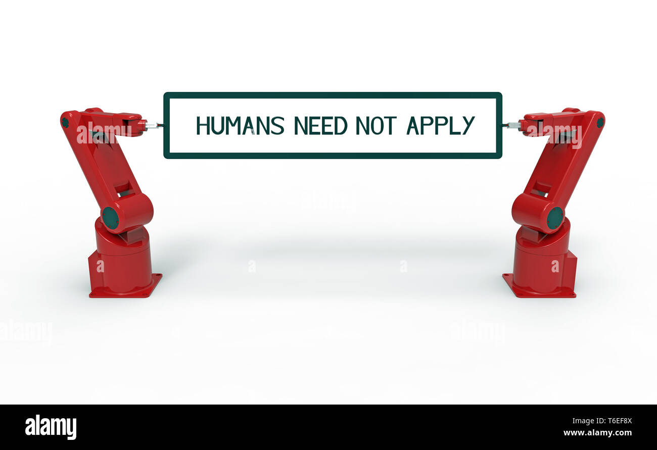 Two robots holding board with text humans need not apply, 3d rendering, on white background - Stock Image