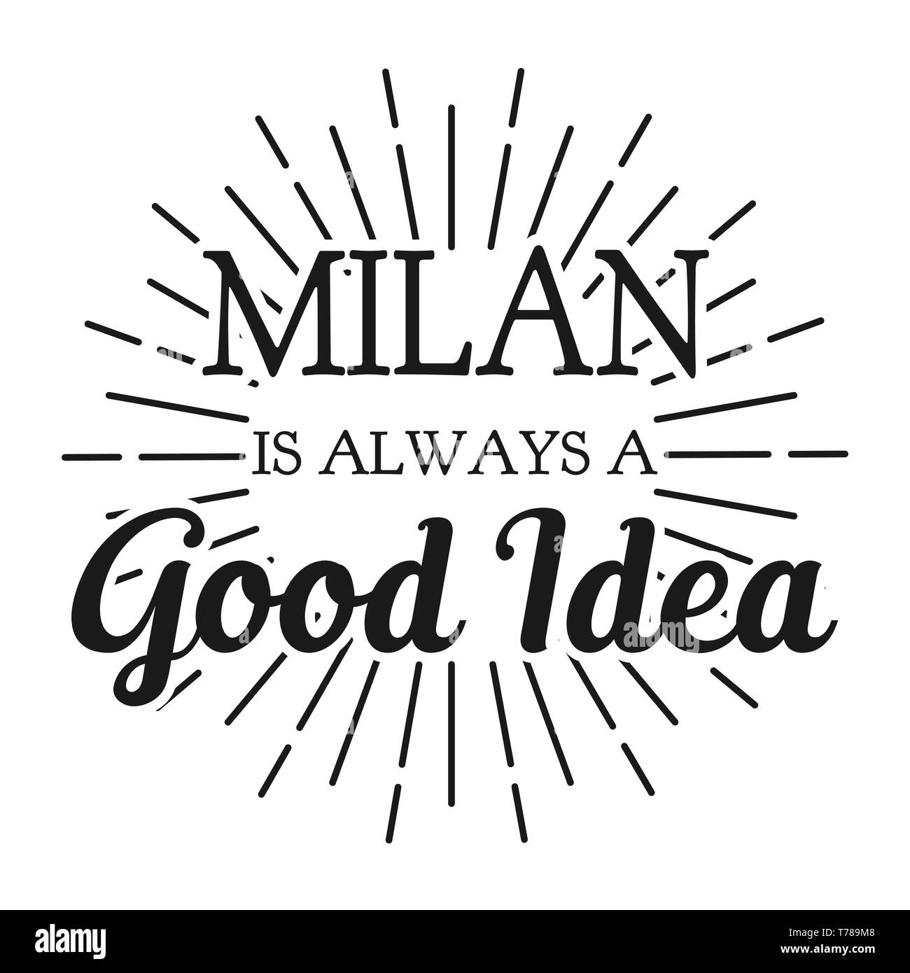 Milan is always a Good Idea. Square frame banner. Vector illustration. - Stock Vector