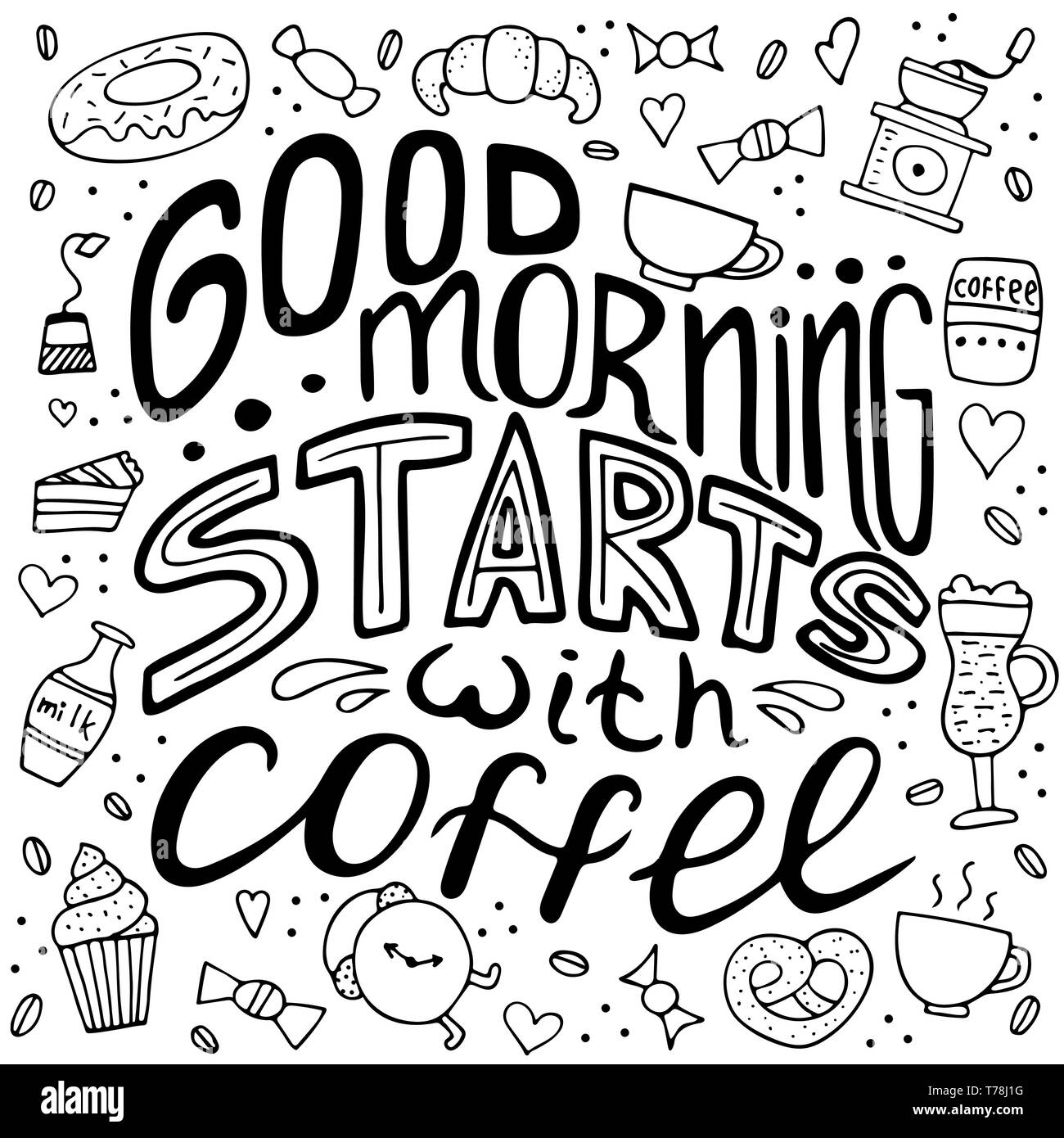 Hand drawn lettering - Good morning starts with coffee. Doodle lifestyle phrase, slogan illustration. Vector design. Stock Vector