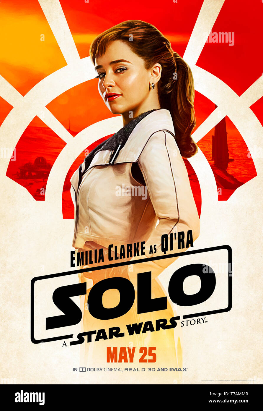 Solo A Star Wars Story 2018 Directed By Ron Howard And Starring Emilia Clarke As Qi Ra Han Solo S Childhood Best Friend And First Love Stock Photo Alamy
