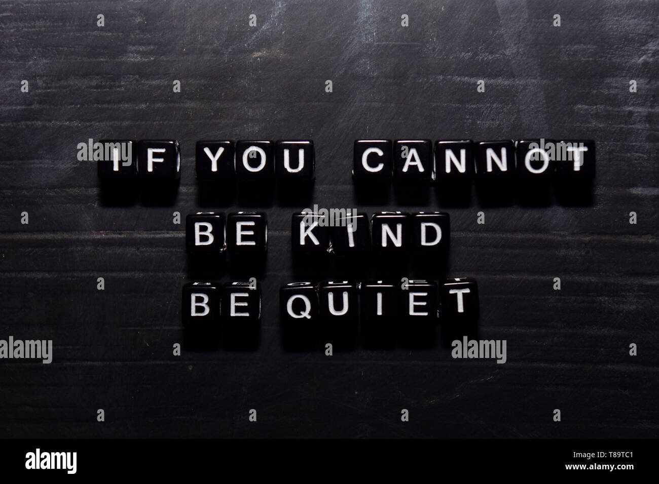 If you can't. Be Kind. Be Quiet on wooden blocks. Education, Motivation and inspiration concept - Stock Image