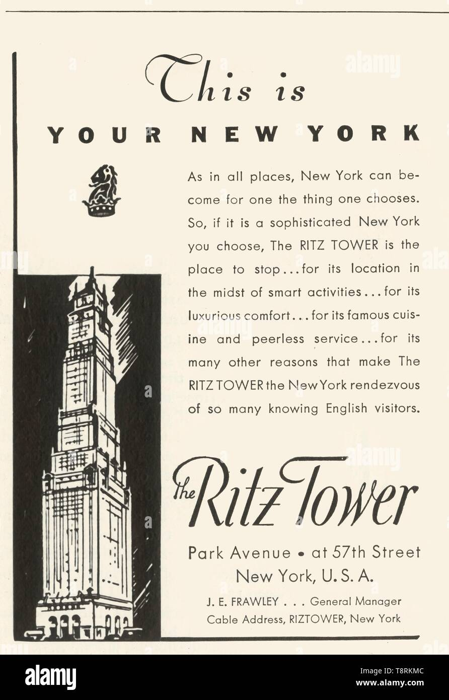 "Advertisement for the Ritz Tower Hotel in New York, 1934. 'This is your New York: As in all places, New York can become for one the thing one chooses. So, if it s a sophisticated New York you choose, The Ritz Tower is the place to stop...for its location in the midst of smart activities...for its luxurious comfort...for its famous cuisine and peerless service...for its many other reasons that make The Ritz Tower the New York rendezvous of so many knowing English visitors'. From ""The Connoisseur"", Vol 93, No 389, January 1934. [The Connoisseur Ltd., London, 1934] - Stock Image"