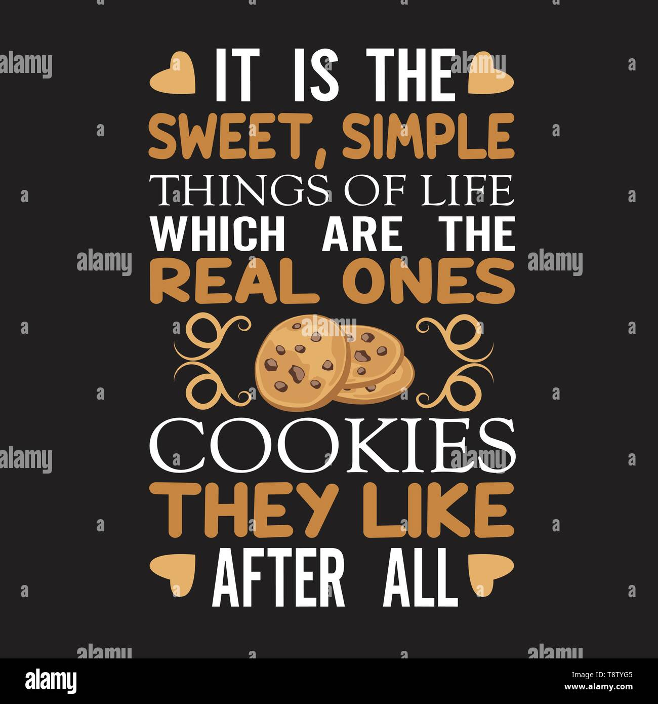Chocolate Chip Quote It Is The Sweet Simple Things Of Life Stock