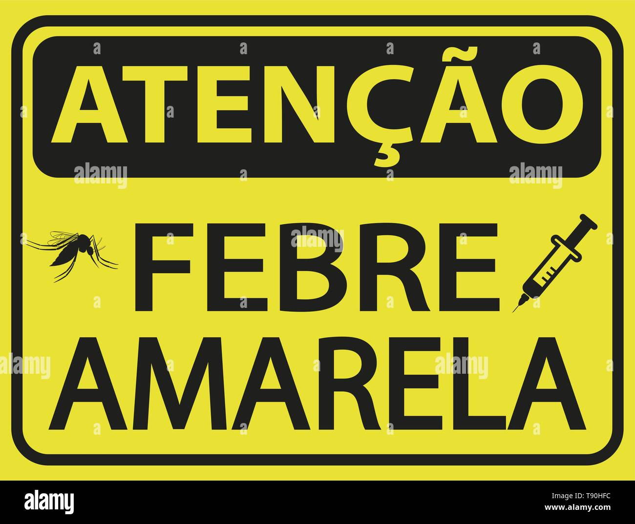 Atencao Febre Amarela - translation Caution Yellow Fever in portuguese language. Vector. Stock Vector