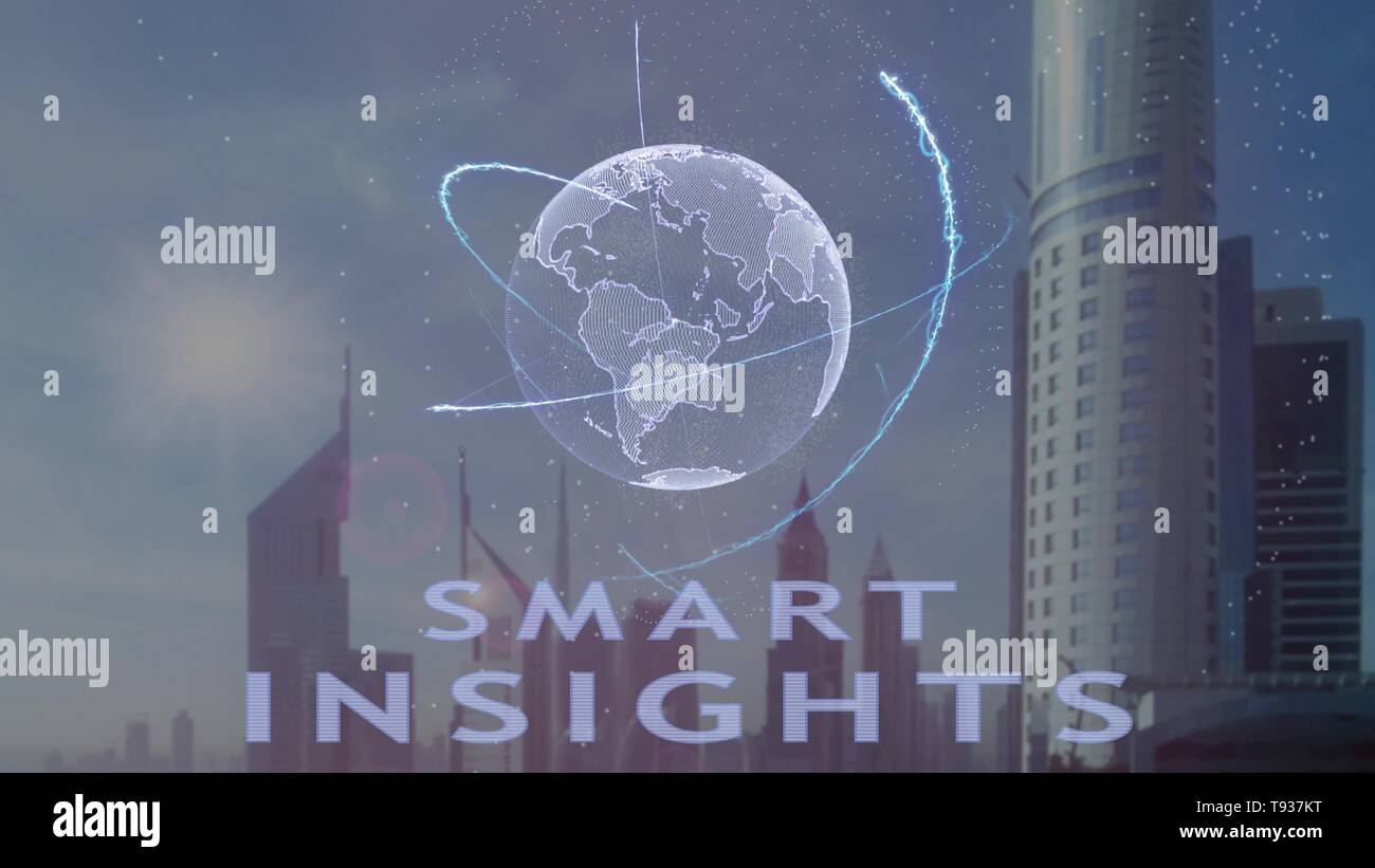Smart insights text with 3d hologram of the planet Earth against the backdrop of the modern metropolis - Stock Image