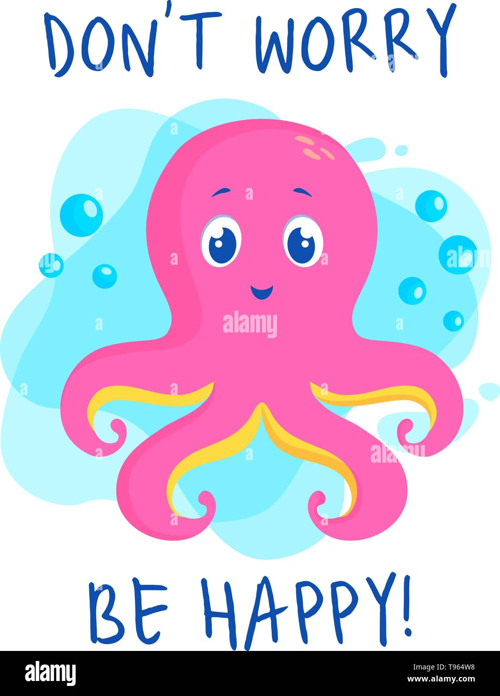 31c4a85e7 Illustration with cute pink octopus and slogan - Don't worry be happy!  Vector