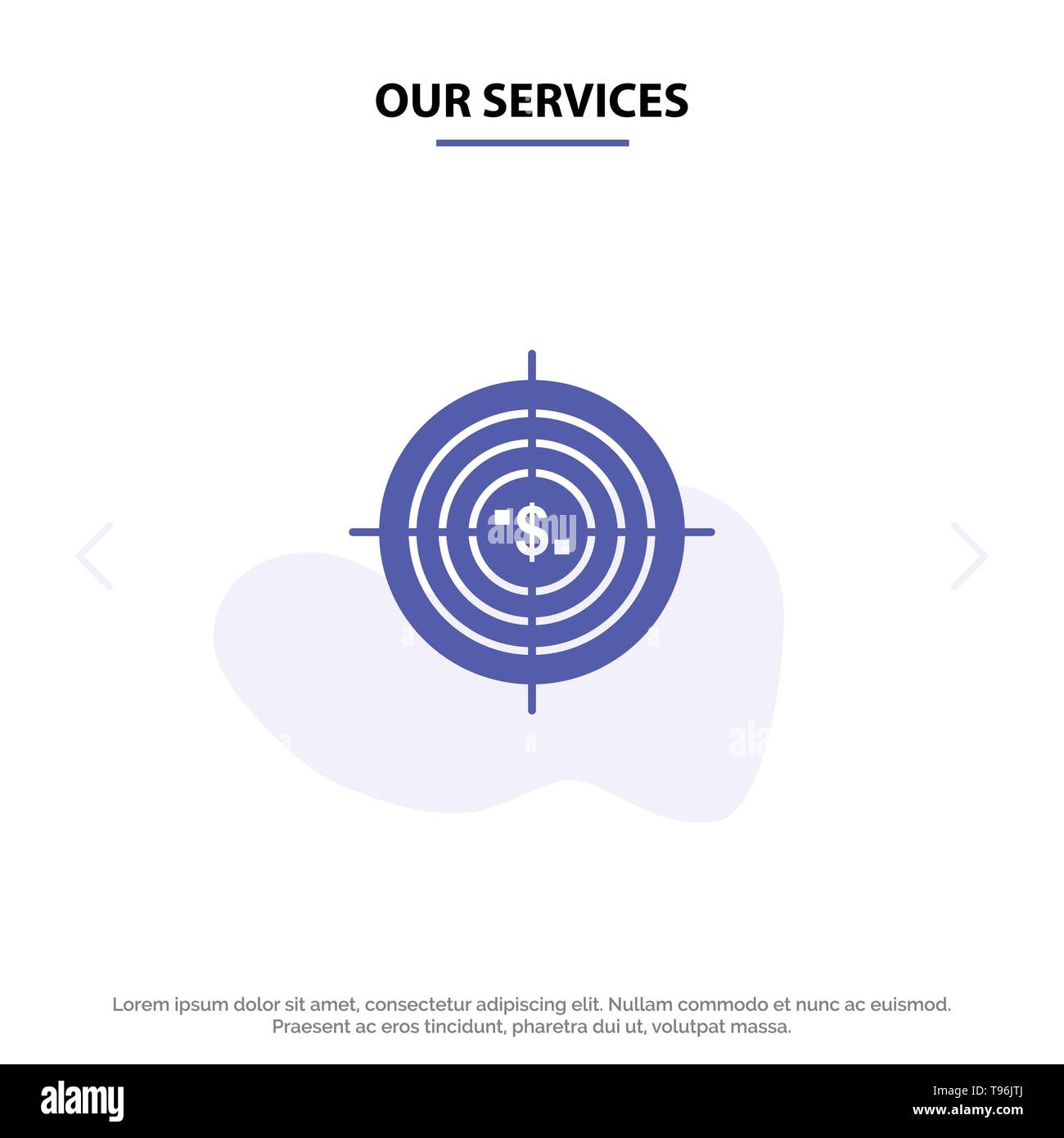 Our Services Target, Aim, Business, Cash, Financial, Funds, Hunting, Money Solid Glyph Icon Web card Template - Stock Image