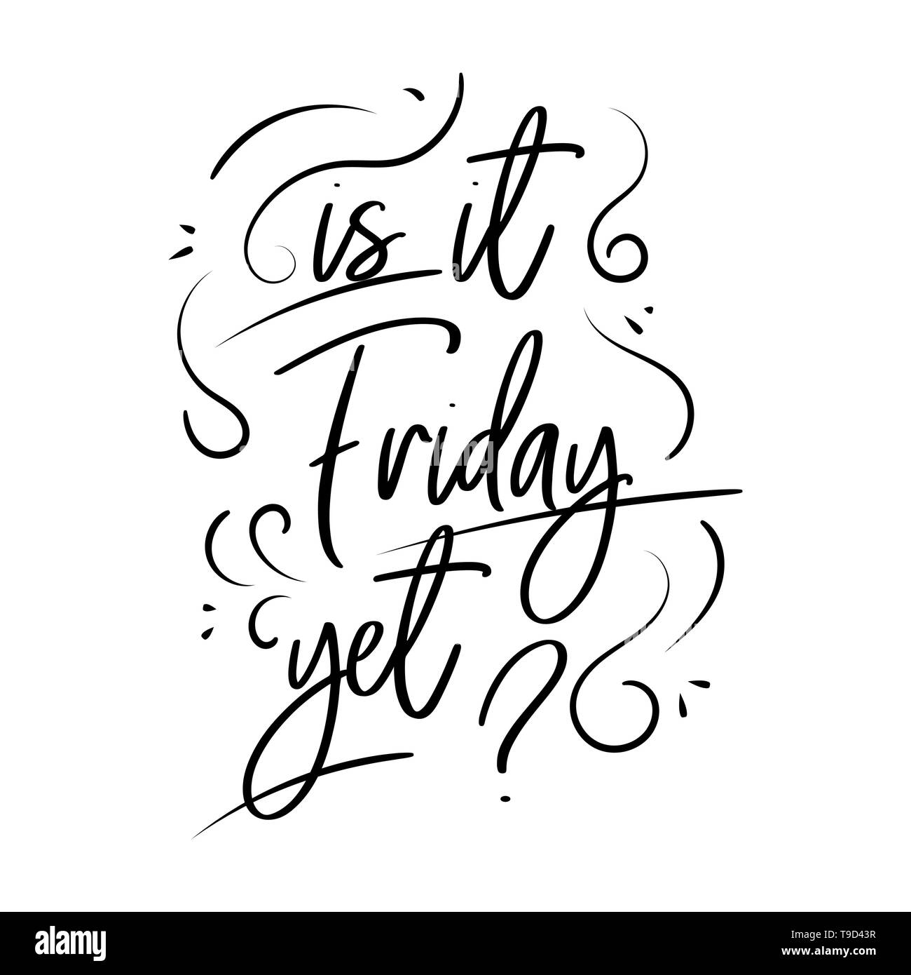 Is it friday yet lettering. Vector Hand drawn friday quote ...