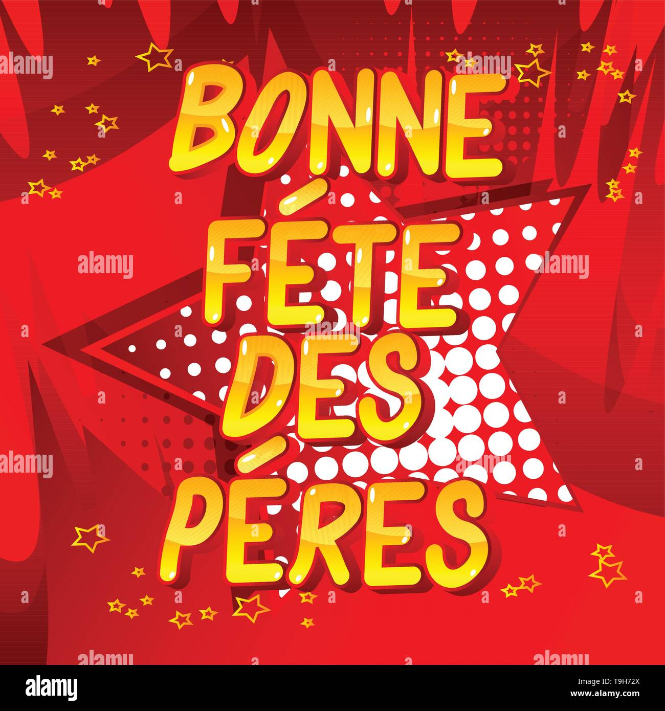 Bonne Fete Des Peres (Father's Day in French) Vector illustrated comic book style phrase on abstract background. - Stock Image