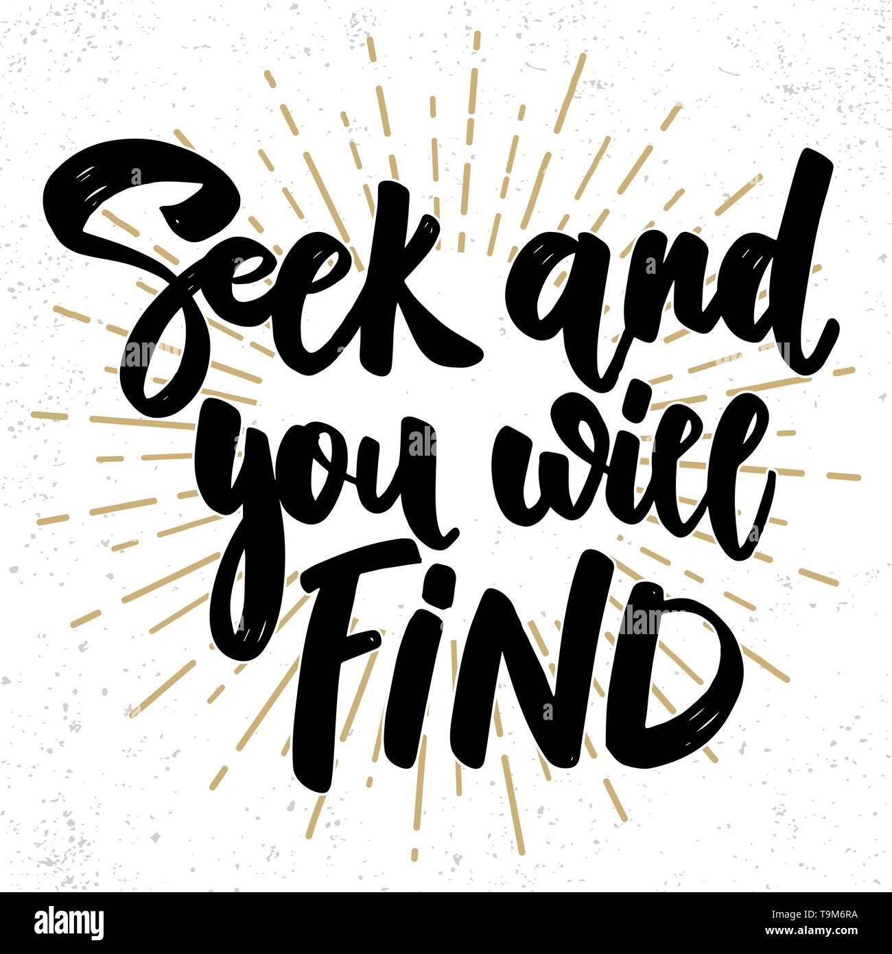 Seek and you will find. Lettering phrase on grunge background. Design element for poster, card, banner, sign. Vector illustration - Stock Image