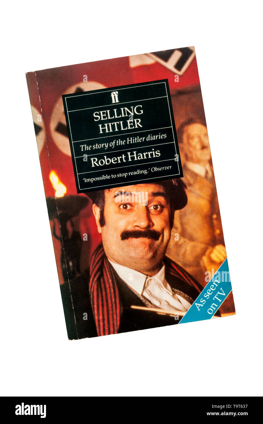 Selling Hitler, The story of the Hitler diaries by Robert Harris.  Published by Faber & Faber in 1986. - Stock Image