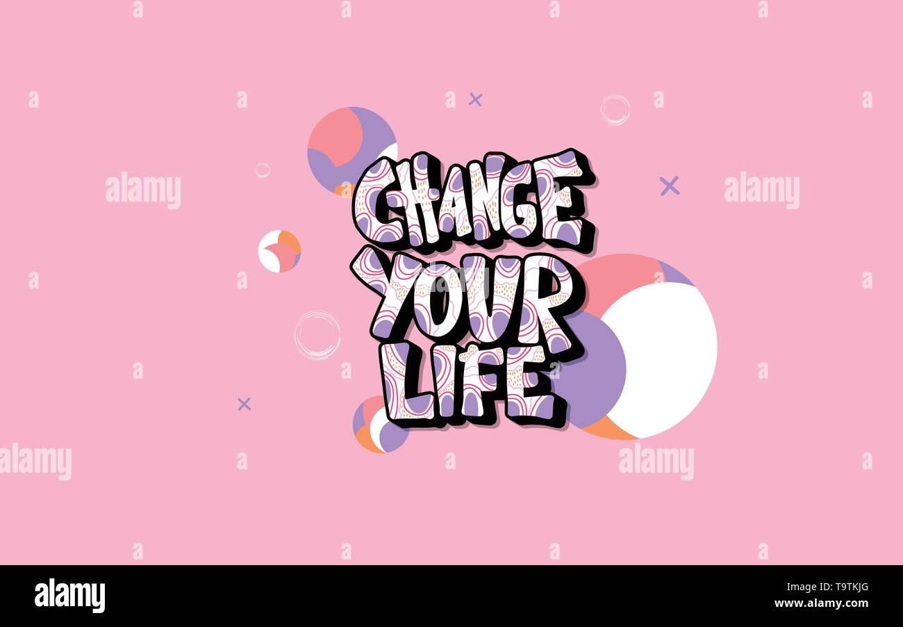 Change your life handwritten lettering with decoration on pink background. Poster vector template with quote. Color  illustration. - Stock Image
