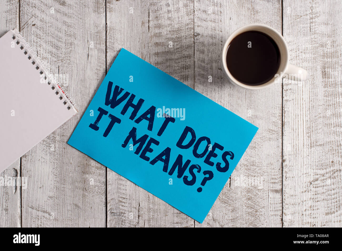 Word writing text What Does It Means Question. Business photo showcasing asking meaning something said and do not understand - Stock Image