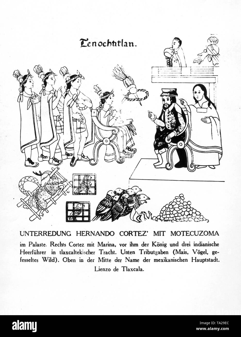 Conversation between Hernando Cortez with Moctezuma in his palace near the Mexican capital of Tenochtitlan. Right, Cortez with the translator Marina, left of him the king and three Indian military leader in Tlaxcaltecan clothes. Down in the picture you can see corn, birds and fettered wild animals as tribute gifts. - Stock Image