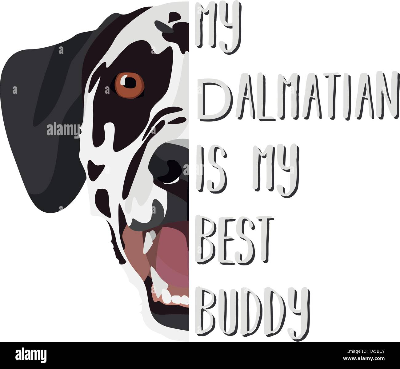 Illustration Dog Dalmatian - My Dalmatian is my best friend. Puppy dog eyes, wagging tail, smiling, barking. Perfect for dog lovers and dog owners. - Stock Vector