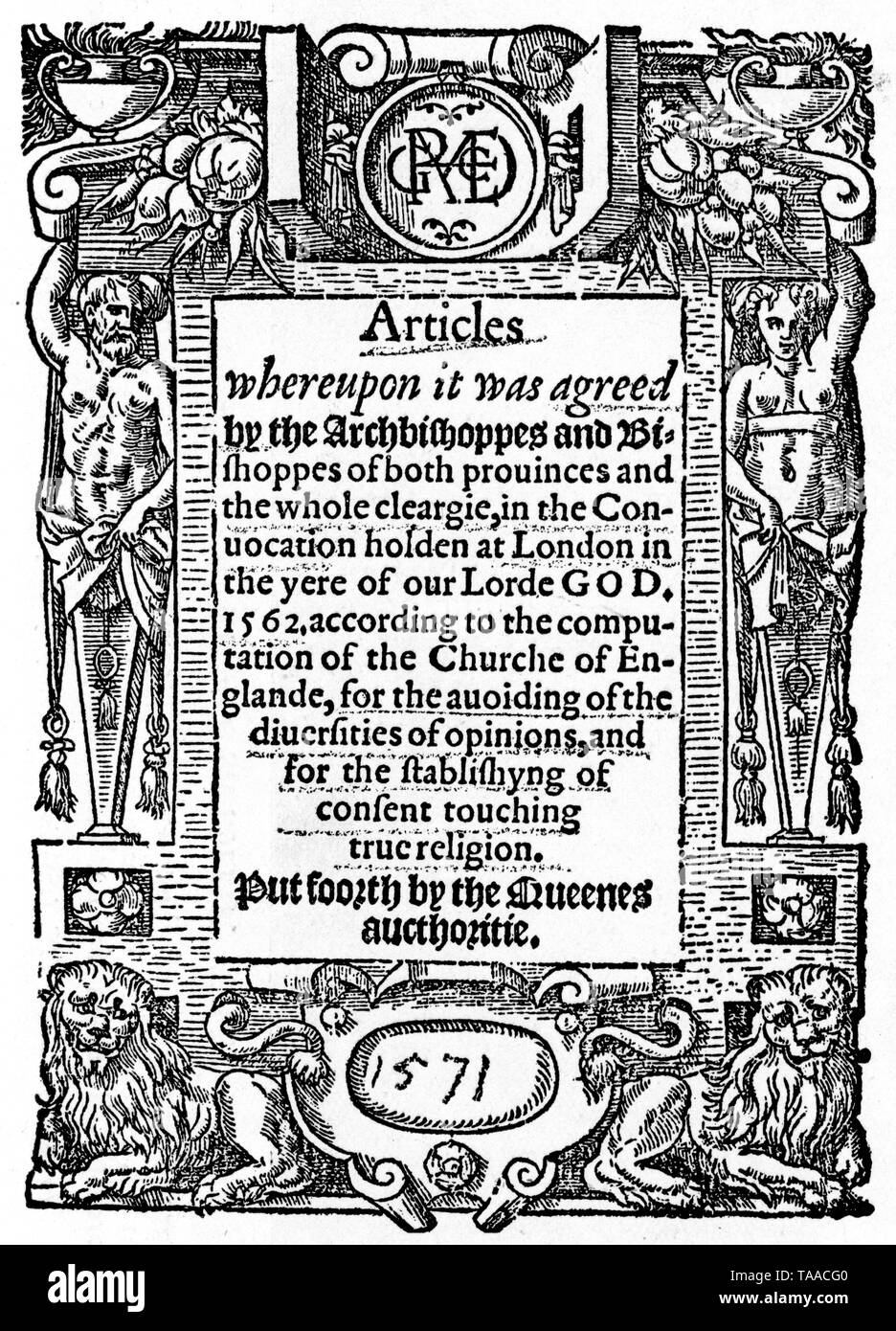 Title page of the 'Thirty Nine Articles, 1571. The 'Thirty-Nine Articles of Religion' define the doctrine of the Church of England as it related to Calvinist doctrine and Roman Catholic practice. It was a result of the controversies that had sorrounded the English Reformation. - Stock Image