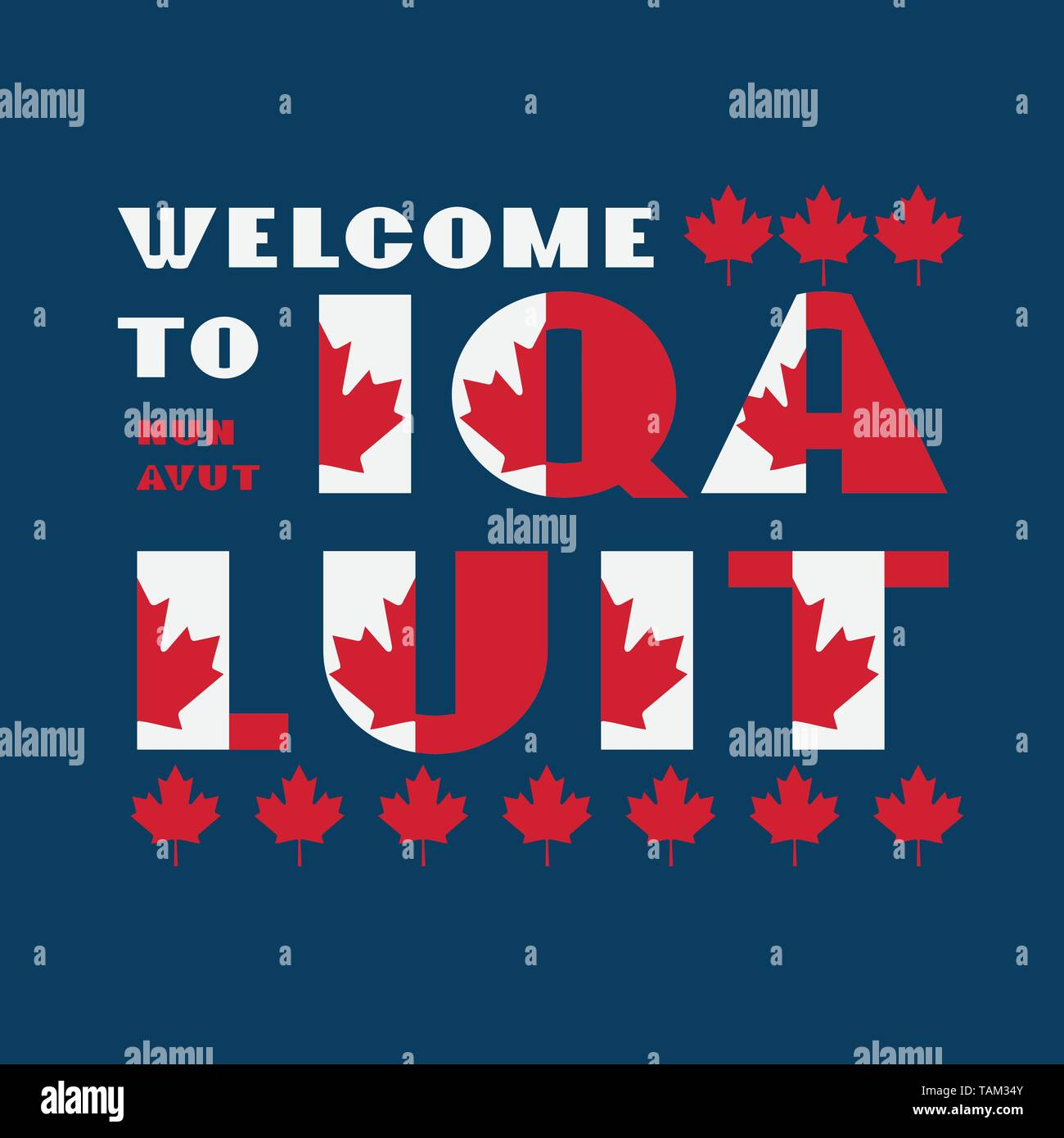 Canada flag style motivation poster with text Welcome Iqaluit, Nunavut. Modern typography for corporate travel company graphic print, hipster fashion - Stock Image