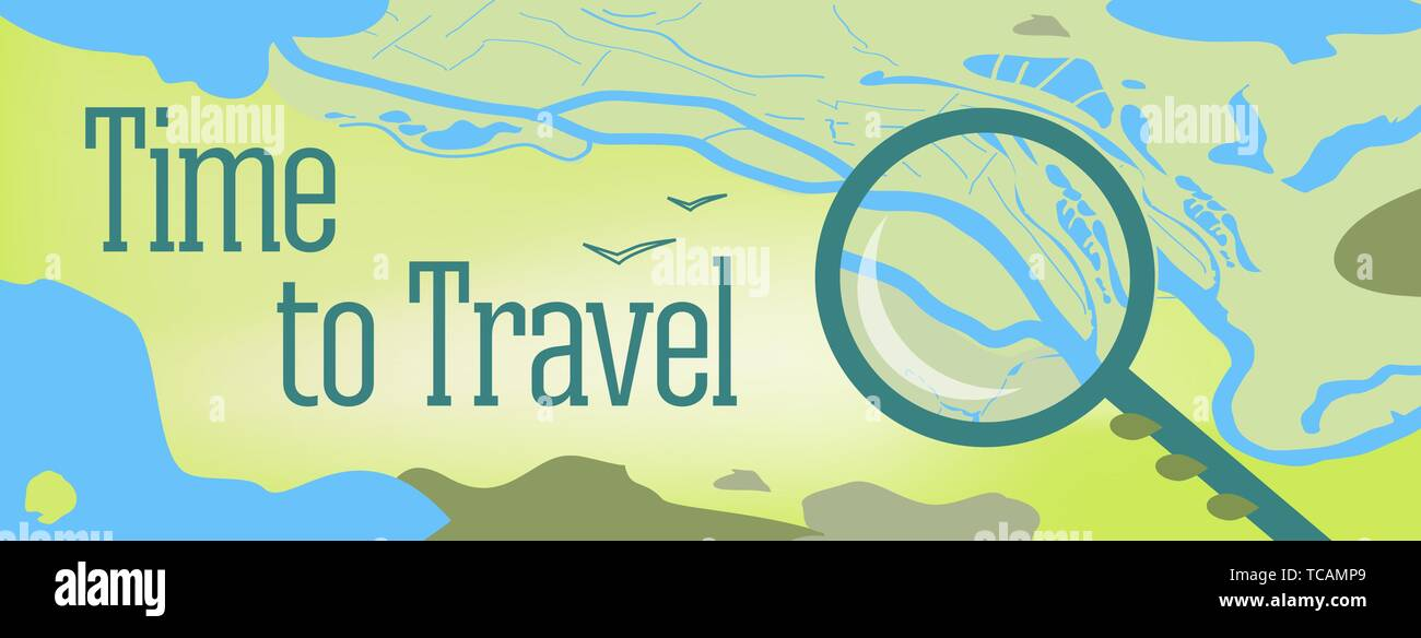 Vector banner design with text Time to Travel. Illustration of a map of the world, with the sea, lakes, mountains, and a magnifying glass on a backgro - Stock Vector