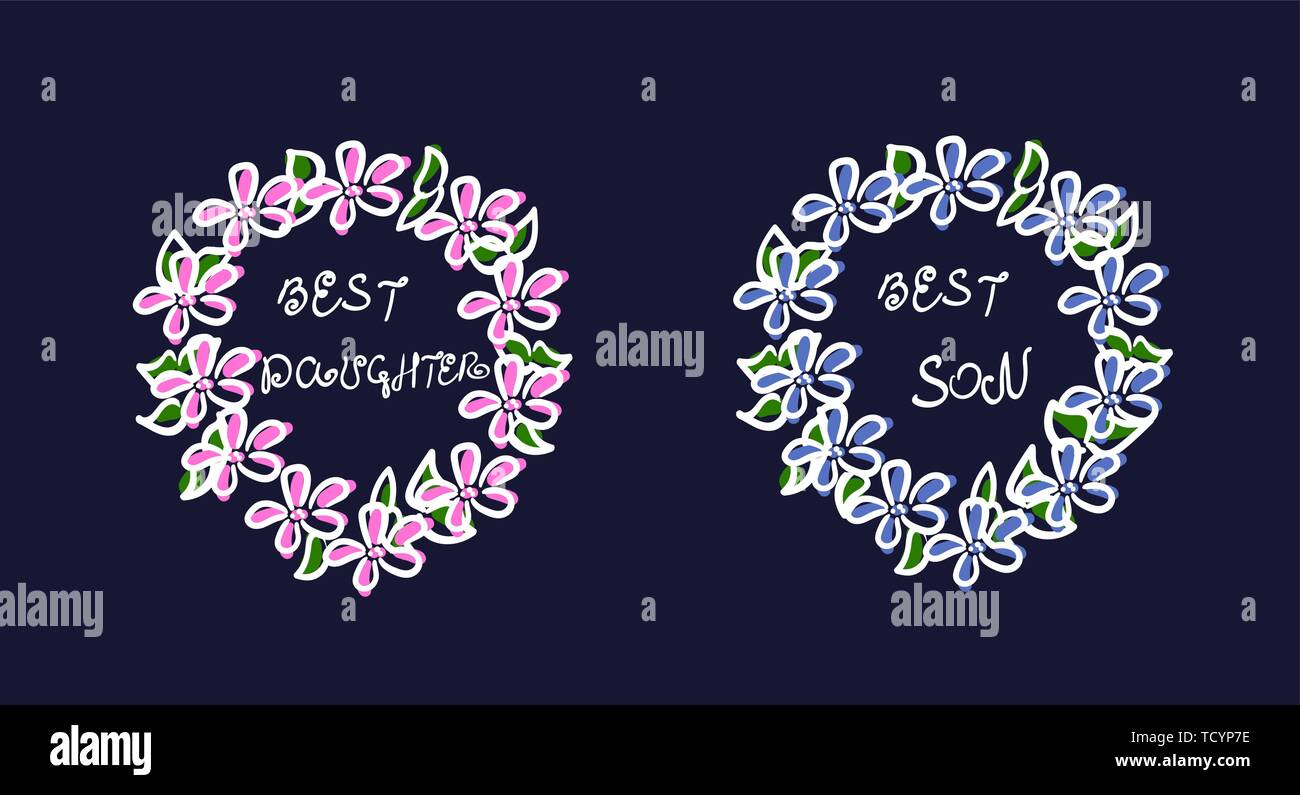 Sketch Wreath Careless Drawing Pink And Blue Flowers Green Leaves White Stroke The Inscription Is The Best Son And The Best Daughter Simple Stock Vector Image Art Alamy