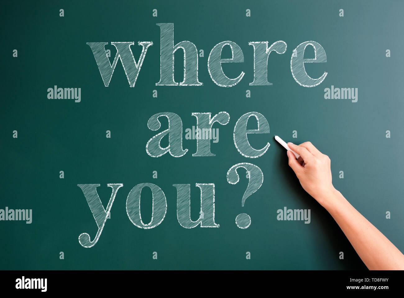where are you written on blackboard - Stock Image