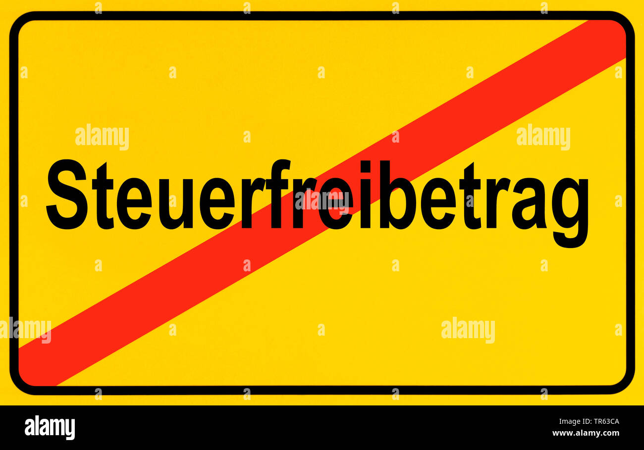 city limit sign Steuerfreibetrag, tax exempt amount, Germany - Stock Image