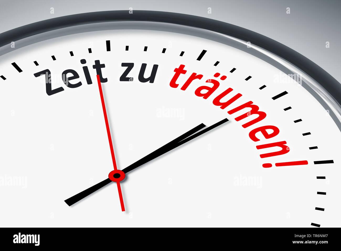Zifferblatt; Stress; Zeitdruck; traeumen; Traum; Minute; Sekunde; uhr; zeichen; zeit; symbol; alarmsignal; alarmieren; alarm, clock face with German inscription Zeit zu traeumen, time to drea, Germany - Stock Image