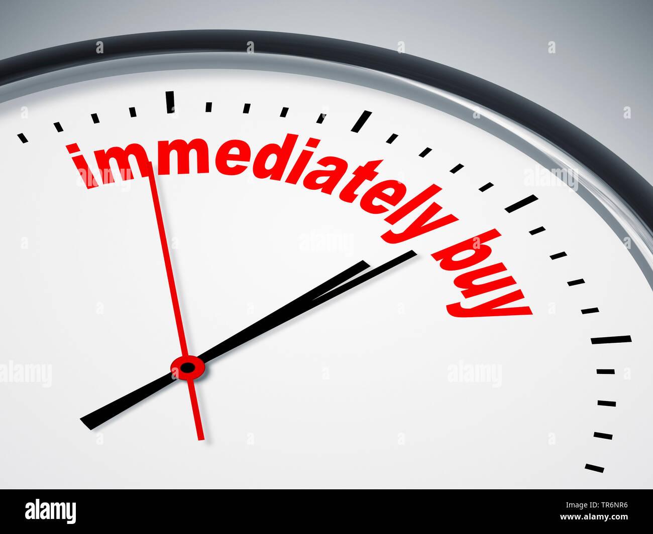 Ziffernblatt mit der englischen Aufschrift immediately buy, sofort kaufen | clock face with inscription immediately buy | BLWS488169.jpg [ (c) blickwi - Stock Image