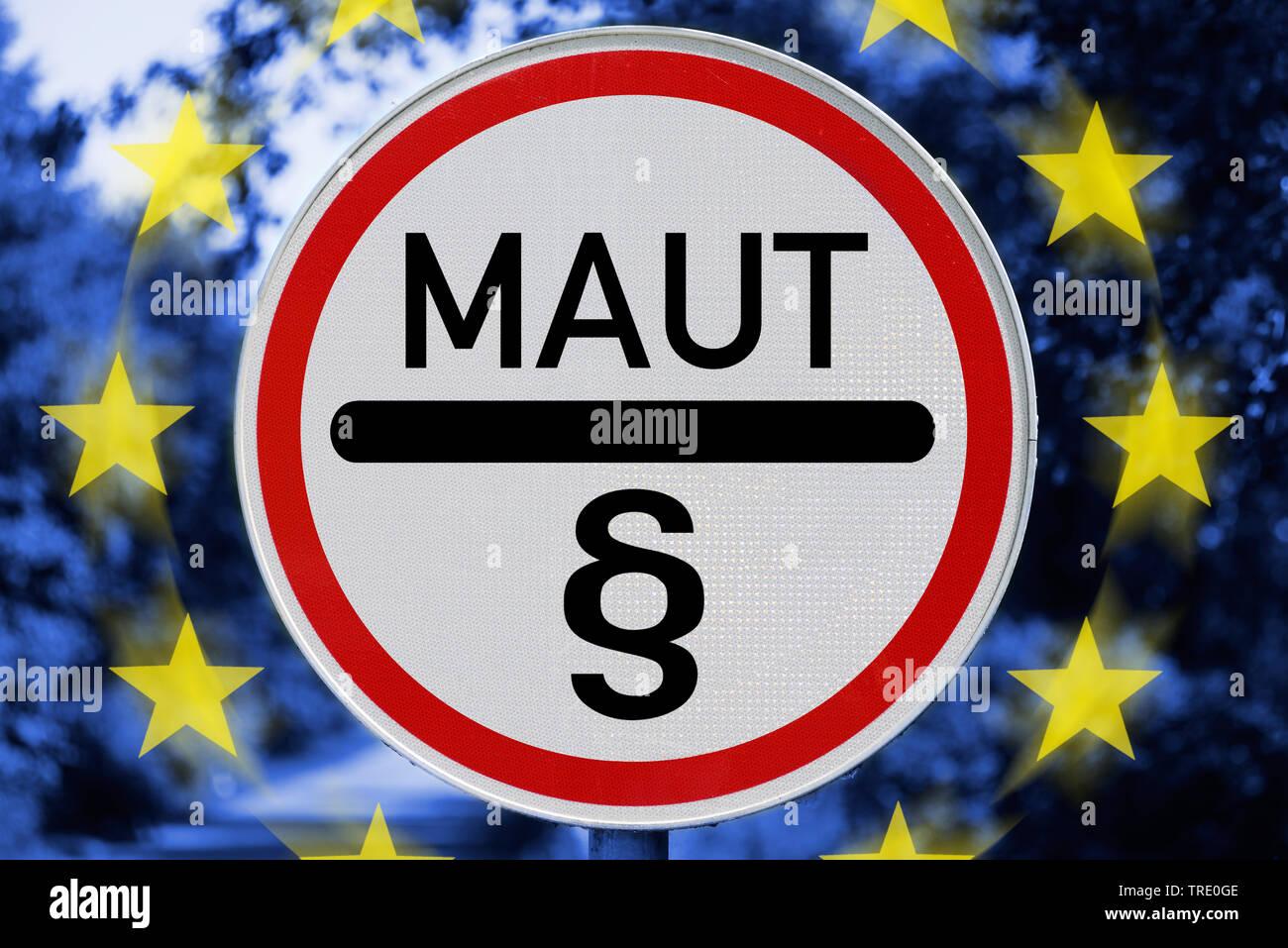 Verbotsschild MAUT (Deutsche Maut-Gebuehr) vor einer Europaflagge , Deutschland | Prohibition sign MAUT (German road toll) in front of a European Flag - Stock Image