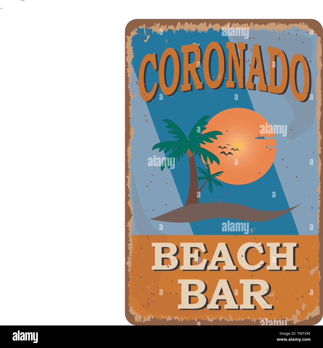 Coronado Beach bar vintage rusty metal sign on a white background, vector illustration - Stock Image