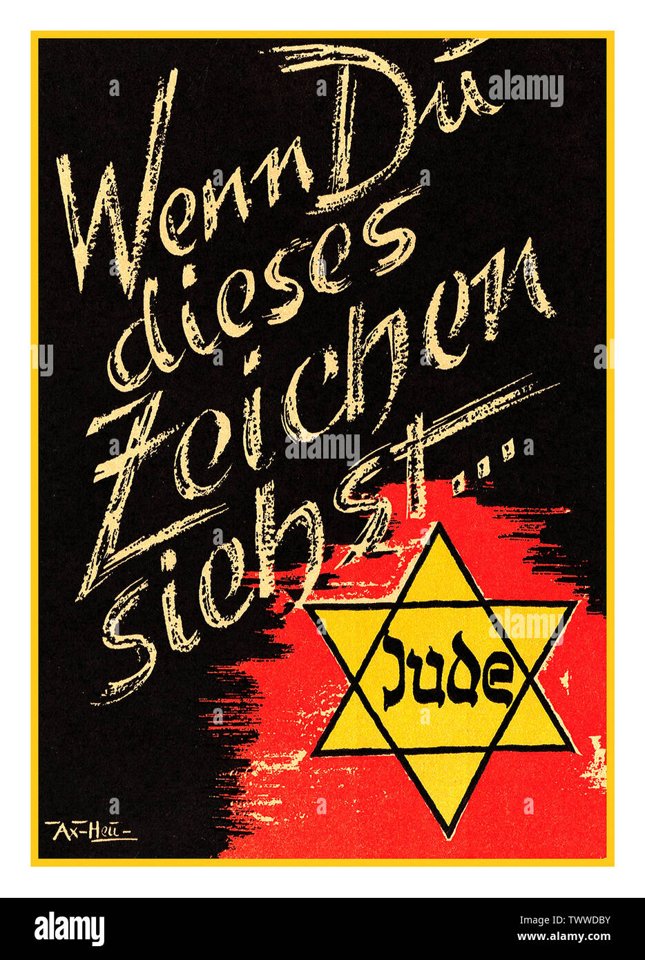 """Vintage Nazi German anti-semitic poster """"Wenn Du Dieses Zeichen siehst…""""with image of """"Jude"""" star at bottom, """"If you see this sign its a Jew"""" Nazi Germany Anti-Jewish racist inflammatory NSDAP Poster 1930's Stock Photo"""
