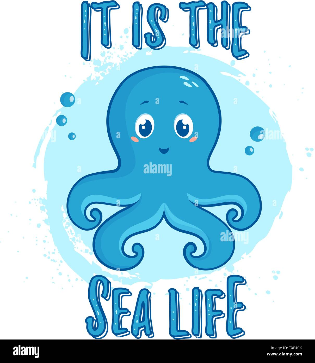 Illustration with cute octopus and slogan - It is the Sea Life. Vector print for poster in the nursery, children wear or other design. - Stock Image