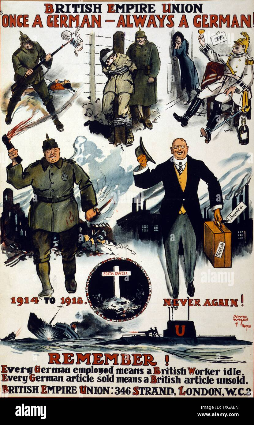 British Empire Union. Once a German, always a German. Remember! Every German employed means a British worker idle. Every German article sold means a British article unsold. Poster showing caricatures of Germans, including wartime scenes of past violence, cruelty, and drunkenness, and then a charming German businessman of the day. Also a vignette of martyr Edith Cavell's grave and the caption, 1914 to 1918. Never again! Stock Photo