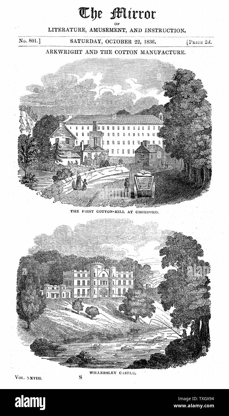 Richard Arkwright (1732-1792) British industrialist and inventor: Water-powered spinning frame. Top: Cotton mill at Cromford, Wirksworth, Derbyshire which Arkwright fitted with his water frame. Bottom: Willersley Castle, the house Arkwright built for himself.  1836 Woodcut - Stock Image